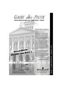 GLAUBE POLITIK. EDU BS GLAUBE UND POLITIK September UND Informationsorgan der EDU Basel - Stadt. EDU tritt zu Riehener Wahlen an