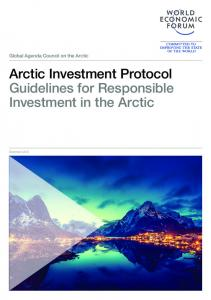 Global Agenda Council on the Arctic. Arctic Investment Protocol Guidelines for Responsible Investment in the Arctic