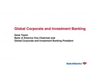 Global Corporate and Investment Banking. Gene Taylor Bank of America Vice Chairman and Global Corporate and Investment Banking President