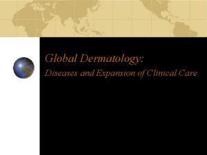Global Dermatology: Diseases and Expansion of Clinical Care
