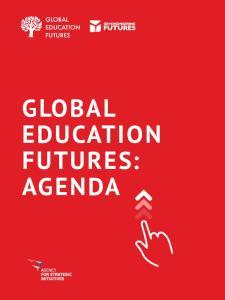 Global Education Futures: Agenda