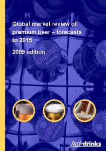 Global market review of premium beer forecasts to edition