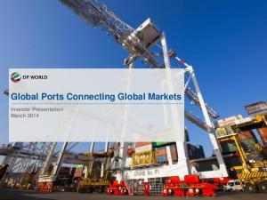 Global Ports Connecting Global Markets. Investor Presentation March 2014