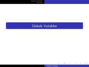 Globale Variablen Diverses. Globale Variablen. Globale Variablen