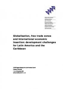 Globalisation, free trade zones and international economic insertion: development challenges for Latin America and the Caribbean
