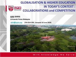 GLOBALISATION & HIGHER EDUCATION IN TODAY S CONTEXT : COLLABORATIONS and COMPETITION