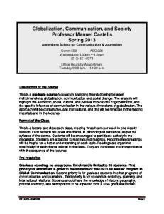 Globalization, Communication, and Society Professor Manuel Castells Spring 2013 Annenberg School for Communication & Journalism