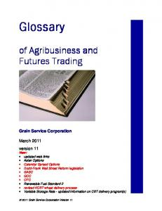 Glossary. of Agribusiness and Futures Trading. Grain Service Corporation