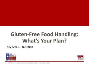 Gluten-Free Food Handling: What s Your Plan?