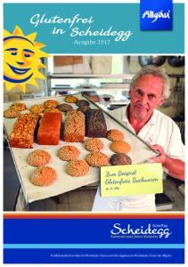 Glutenfrei. in cheidegg. Zum Beispiel: Glutenfreie Backwaren u. v. m. Ausgabe 2017