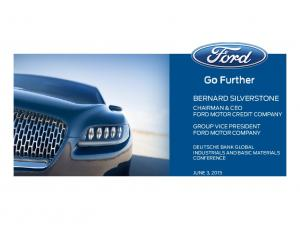 Go Further BERNARD SILVERSTONE CHAIRMAN & CEO FORD MOTOR CREDIT COMPANY GROUP VICE PRESIDENT FORD MOTOR COMPANY