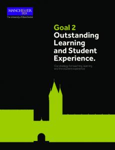 Goal 2 Outstanding Learning and Student Experience. Our strategy for teaching, learning and the student experience