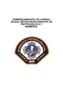 GOBIERNO MUNICIPAL DE LA BARCA, JALISCO, MEXICO UNIDAD MUNICIPAL DE PROTECCION CIVIL Y BOMBEROS