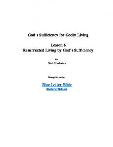 God s Sufficiency for Godly Living. Lesson 6 Resurrected Living by God s Sufficiency. Blue Letter Bible