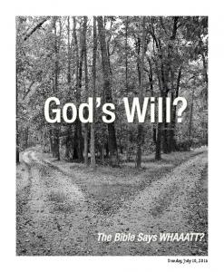 God s Will? The Bible Says WHAAATT?