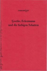 Goethe, Eckermann und die farbigen &hatten