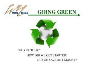 GOING GREEN WHY BOTHER? HOW DID WE GET STARTED? DID WE SAVE ANY MONEY?