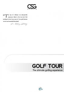 Golf Tour. Around the World. The ultimate golfing experience