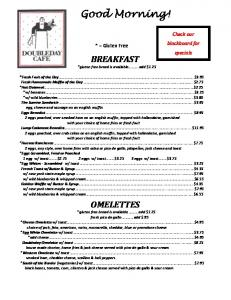 Good Morning! * = Gluten Free BREAKFAST. *gluten free bread is available.add $1.25