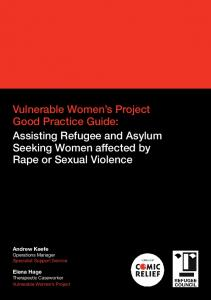 Good Practice Guide: Assisting Refugee and Asylum Seeking Women affected by Rape or Sexual Violence