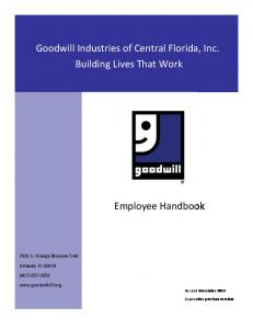 Goodwill Industries of Central Florida, Inc. Building Lives That Work
