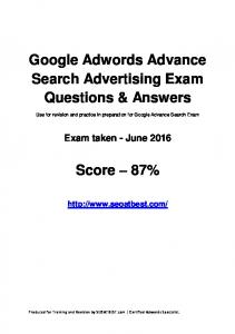 Google Adwords Advance Search Advertising Exam Questions & Answers. Score 87%