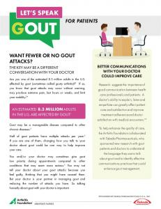 GOUT LET S SPEAK FOR PATIENTS WANT FEWER OR NO GOUT ATTACKS? BETTER COMMUNICATIONS WITH YOUR DOCTOR COULD IMPROVE CARE