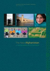 Government of the Islamic Republic of Afghanistan KABUL, AFGHANISTAN The New Afghanistan A TRANSFORMATION IN PROGRESS