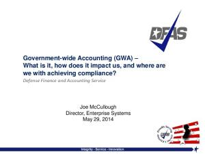 Government-wide Accounting (GWA) What is it, how does it impact us, and where are we with achieving compliance?