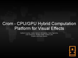 GPU Hybrid Computation Platform for Visual Effects