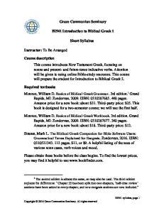 Grace Communion Seminary. BI541 Introduction to Biblical Greek 1. Short Syllabus