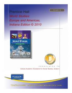Grade 6. Prentice Hall. World Studies: Europe and Americas, Indiana Edition Indiana Academic Standards for Social Studies, Grade 6