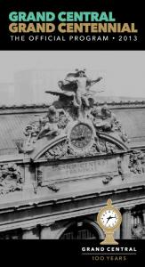 Grand Central Grand Centennial THE OFFICIAL PROGRAM 2013