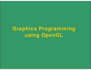 Graphics Programming using OpenGL