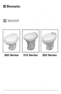 Gravity-flush toilet Instruction manual. 300 Series 310 Series 320 Series