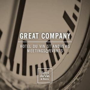 GREAT COMPANY HOTEL DU VIN ST ANDREWS MEETINGS&EVENTS