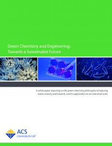 Green Chemistry and Engineering: Towards a Sustainable Future