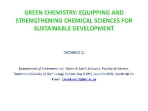 GREEN CHEMISTRY: EQUIPPING AND STRENGTHENING CHEMICAL SCIENCES FOR SUSTAINABLE DEVELOPMENT
