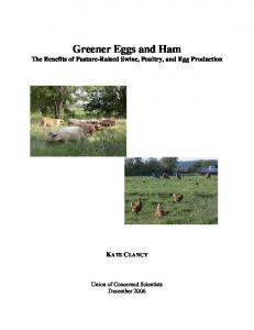 Greener Eggs and Ham. The Benefits of Pasture-Raised Swine, Poultry, and Egg Production KATE CLANCY