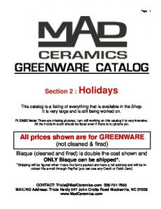 GREENWARE CATALOG. This catalog is a listing of everything that is available in the Shop. It is very large and is still being worked on