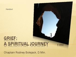 GRIEF: A SPIRITUAL JOURNEY 2012