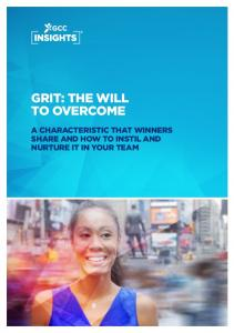 GRIT: THE WILL TO OVERCOME A CHARACTERISTIC THAT WINNERS SHARE AND HOW TO INSTIL AND NURTURE IT IN YOUR TEAM
