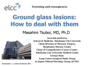 Ground glass lesions: How to deal with them