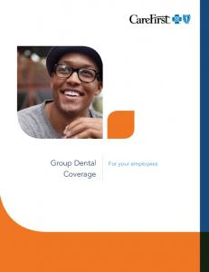 Group Dental Coverage. For your employees