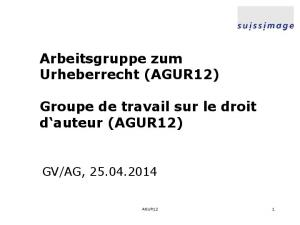 Groupe de travail sur le droit d auteur (AGUR12)