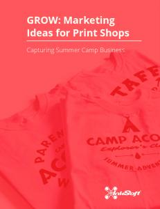 GROW: Marketing Ideas for Print Shops. Capturing Summer Camp Business