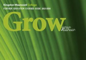 Grow. your career. Kingston Maurward College. further education Courses Guide