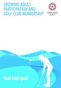 GROWING ADULT PARTICIPATION AND GOLF CLUB MEMBERSHIP