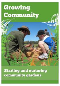 Growing Community. Starting and nurturing community gardens