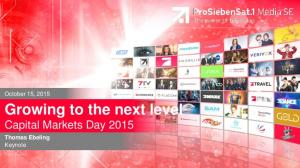Growing to the next level Capital Markets Day 2015